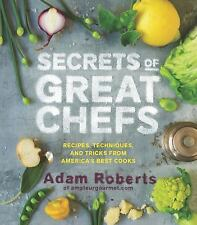 Secrets of the Best Chefs Recipes Techniques and Tricks Adam Roberts Book