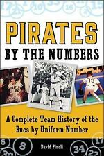 Pirates by the Numbers : A Complete Team History of the Bucs by Uniform...