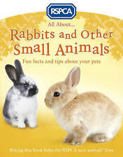 NEW RSPCA all about RABBITS & other SMALL ANIMALS   FUN FACTS and TIPS   A5