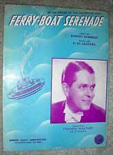 1940 Sheet Music FERRY BOAT SERENADE Di Lazzaro Adamson FRANKIE MASTERS