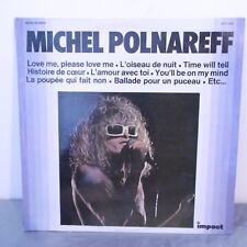 """33T Michel POLNAREFF Disque Vinyle LP 12"""" LOVE ME PLEASE LOVE ME -IMPACT 6371354"""