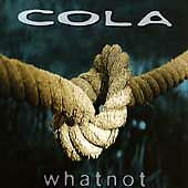 Whatnot - Cola  Audio CD Buy 3 Get 1 Free