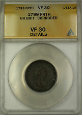 1799 England Great Britain Farthing Copper Coin ANACS VF-30 Details Corroded