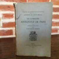 Antoine Mont Royal LES GLORIEUSES ANITIQUITEZ DE PARIS Abbé Dufour Quantin 1879