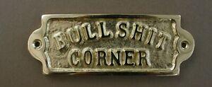 BULLSHIT CORNER BRASS DOOR SIGN NOTICE OLD ANTIQUE PUB BAR MAN CAVE STYLE