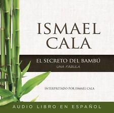 El Secreto Del Bambu : Una Fabula by Ismael Cala (2015, MP3 CD, Unabridged)