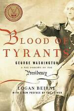 Blood of Tyrants: George Washington & the Forging of the Presidency-ExLibrary