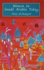 Women in Saudi Arabia Today by Mona AlMunajjed (1997, Hardcover)