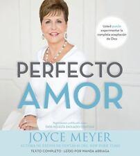 Perfecto amor: Usted puede experimentar la completa aceptacin de Dios Spanish E