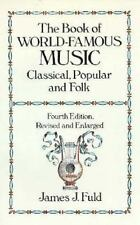 The Book of World-Famous Music: Classical, Popular, and Folk-ExLibrary