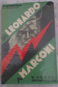 F. Savorgan di Brazza - DA LEONARDO A MARCONI - 1933 - 1° Ed. Hoepli