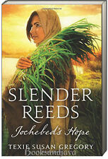 Slender Reeds : Jochebed's Hope by Texie Susan Gregory (2016, Paperback) NEW