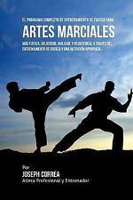 El Programa Completo de Entrenamiento de Fuerza para Artes Marciales : Mas...