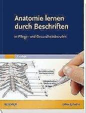 Anatomie lernen durch Beschriften: in Pflege- und Gesundheitsberufen, NEU/OVP