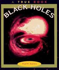 Black Holes (True Books: Space), Sipiera, Paul P., 0516261622, Book, Acceptable