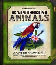 The Field Guide to Rain Forest Animals: Explore the Amazon Jungle - Acceptable -