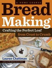 Bread Making: A Home Course: Crafting the Perfect Loaf, From Crust to-ExLibrary