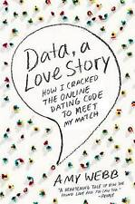 NEW Data, a Love Story: How I Cracked the Online Dating Code to Meet My Match