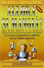 Allora, si mangia? - Elena Spagnol - Libro Nuovo in Offerta!