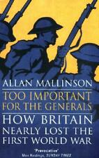 Too Important for the Generals by Allan Mallinson (author)