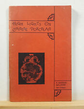 High Lights on Chinese Porcelain 1939 Carlyle Ceramics Pottery Art