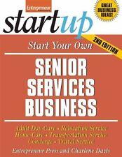 Start Your Own Senior Services Business: Homecare, Transportation, Travel, Adult