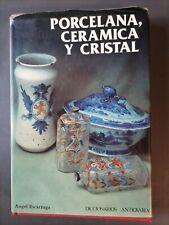 Porcelana, cerámica y cristal , Ángel  Escárzaga Libro