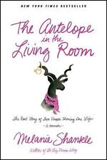The Antelope in the Living Room : The Real Story of Two People Sharing One...