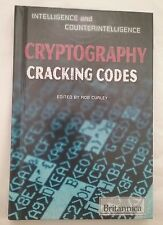 Cryptography Cracking Codes Intelligence and Counterintelligence Rob Curley 2013