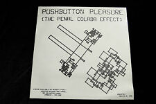 Pushbutton Pleasure THE PENAL COLADA EFFECT LP - SEALED MINT 1982 HAMSTER HAM 8