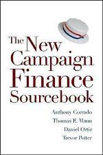 The New Campaign Finance Sourcebook by Anthony Corrado, Trevor Potter, Daniel...