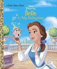 Little Golden Book: Belle Is My Babysitter (Disney Princess) by Victoria...
