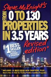 From 0 to 130 Properties in 3.5 Years by Steve McKnight (2010, Trade Paperback,