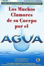 NEW Spa-Los Muchos Clamores de Su Cuerpo Por El Agua by M.D. F. Batmanghelidj