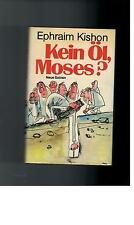 Ephraim Kishon - Kein Öl, Moses ?