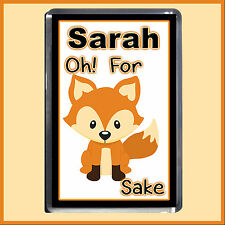 Personalised For FOX Sake Magnet - 7x5cm Funny Gift Idea - Add any name or Text