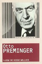 LO ESENCIAL DE... OTTO PREMINGER - JOSÉ DE DIEGO WALLACE - LIBRO