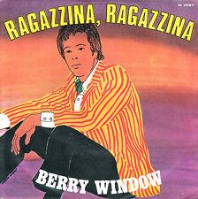 "BERRY WINDOW - Ragazzina,Ragazzina (Mendocino italian sung) ★ 7"" Vinyl Single"