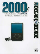 NEW Decade by Decade 2000s: Ten Years of Popular Hits Arranged for EASY PIANO