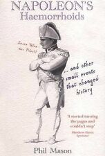 Good, Napoleon's Haemorrhoids: ... and other small events that changed history,