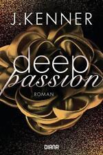 Deep Passion (2) von J. Kenner (2018, Klappenbroschur)