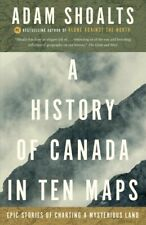 History of Canada in Ten Maps : Epic Stories of Charting a Mysterious Land, P.