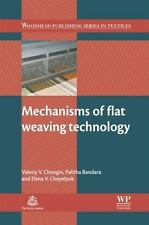 Woodhead Publishing Series in Textiles: Mechanisms of Flat Weaving Technology...