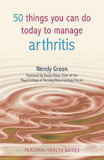 50 Things You Can Do to Manage Arthritis, Green, Wendy, 1849530548, New Book