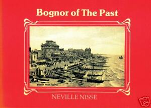 BOGNOR OF THE PAST by Neville Nisse