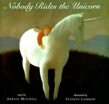 NOBODY RIDES THE UNICORN, BY ADRIAN MITCHELL, DELIGHTFUL STORY, **NEW**