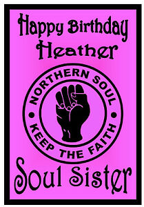 NORTHERN SOUL (SOUL SISTER) - HAPPY BIRTHDAY PERSONALISED CARD (ANY NAME) - NEW