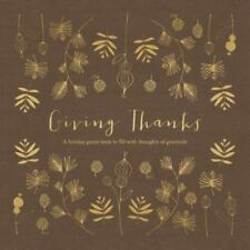 Giving Thanks: A Holiday Guest Book to Fill with Thoughts of Gratitude (Hardback