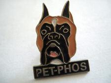 PINS ANIMAL CHIEN BOXER ALIMENT PET-PHOS