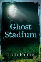 Ghost Stadium (Football Academy) by Tom Palmer, NEW Book, FREE & FAST Delivery,